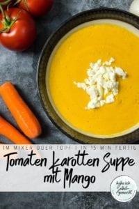 Tomaten Karotten Suppe mit Mango