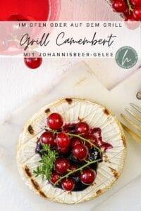 Grill Camembert mit Johannisbeergelee